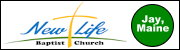 New Life Baptist Church, Jay, Maine, Pastor Chris Grimbalis